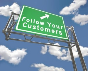 Follow Your Customers